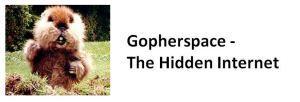 Gopherspace - The Hidden Internet